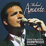 Michael Amante Decompressed