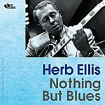 Herb Ellis Nothing But The Blues (Original Album Plus Bonus Tracks)
