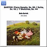 Jenő Jandó Bartok: Piano Music, Vol. 1: Suite For Piano - 7 Sketches - Piano Sonata