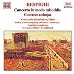 Konstantin Scherbakov Respighi: Concerto In Modo Misolidio - Concerto A Cinque