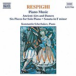 Konstantin Scherbakov Respighi: Piano Music