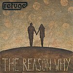 Refuge The Reason Why