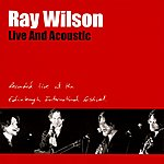 Ray Wilson Live And Acoustic Recorded Live At The Edinburgh International Festival