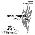 Mad Project Pond Life