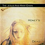 The Jesus and Mary Chain Honey's Dead (Expanded Version)