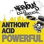 Anthony Acid Powerful