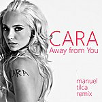 "Cara Away From You ""Manuel Tilca Remix"" - Single"