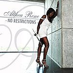 Althea Rene No Restrictions