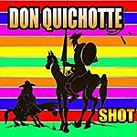 Shot Don Quichotte