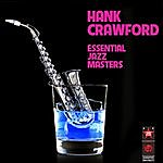 Hank Crawford Essential Jazz Masters