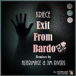 Kriece Exit From Bardo Ep
