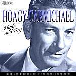 Hoagy Carmichael High And Dry