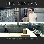 Cinema My Blood Is Full Of Airplanes