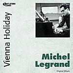 Michel Legrand Vienna Holiday (Original Album)