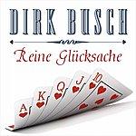 Dirk Busch Reine Glücksache