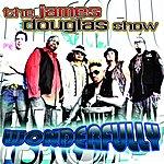 The James Douglas Show Wonderfully