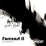 Greg Anderson Forecast II