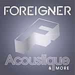 Foreigner Acoustique & More