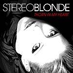 Stereoblonde Thorn In My Heart - Single