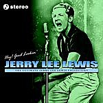Jerry Lee Lewis Jerry Lee Lewis - Hey Good Lookin'