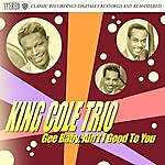 King Cole Trio Gee Baby, Ain't I Good To You