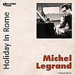 Michel Legrand Holiday In Rome (Original Album)