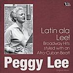 Peggy Lee Latin Ala Lee! (Original Album Plus Bonus Tracks)