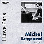 Michel Legrand I Love Paris (Original Album)