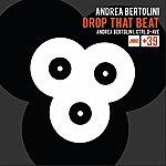 Andrea Bertolini Drop That Beat