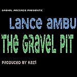 Lance Ambu The Gravel Pit (Gravel Records Presents)