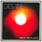 Dibiase Here Comes Forever