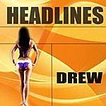 Drew Headlines
