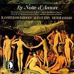 Alan Curtis La Notte D'amore (1608) - Musica Per Le Nozze DI Cosimo II Medici E Maria Maddalena D' Austria