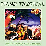 Jorge Zapata Piano Tropical Volume 2
