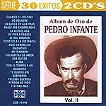 Pedro Infante Album De Oro De Pedro Infante Vol. II