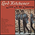 Lord Kitchener Love In The Cemetery