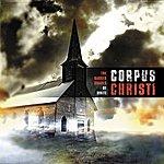 Corpus Christi The Darker Shades Of White