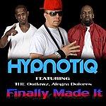 Hypnotiq Finally Made It (Feat. The Outlawz & Alegra Dolores) - Single