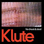 Klute Lie Cheat & Steal / You Should Be Ashamed