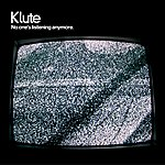 Klute No One's Listening Anymore