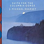 J. Michael Kearsey Suite For The Columbia Gorge