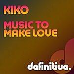 Kiko Music To Make Love Ep