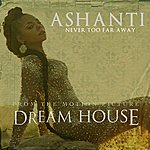 Ashanti Never Too Far Away - Single
