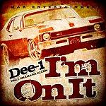 Dee 1 I'm On It (Ft. Shamarr Allen)