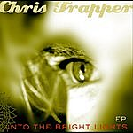 Chris Trapper Into The Bright Lights - Ep
