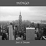 Indigo Just A Dream (Remastered)