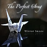 Mirror Image The Perfect Song