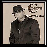 C:Drive Half The Man