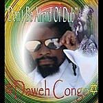 Daweh Congo Don't Be Afriad Of Dub