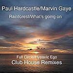 Paul Hardcastle Rainforest/What's Going On (Club House Remixes)